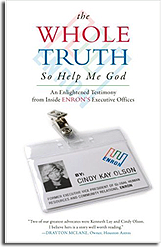 image of The Whole Truth, So Help Me God: An Enlightened Testimony from Inside Enron's Executive Office book cover