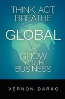 Think, Act, Breathe Global and Grow Your Business book cover