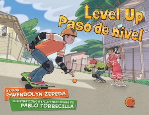 Level Up/Paso de Nivel by Gwendolyn Zepeda