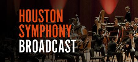 Houston Symphony Broadcasts