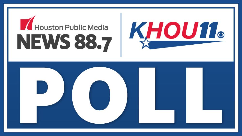 Houston Public Media News 88.7/KHOU 11 Poll