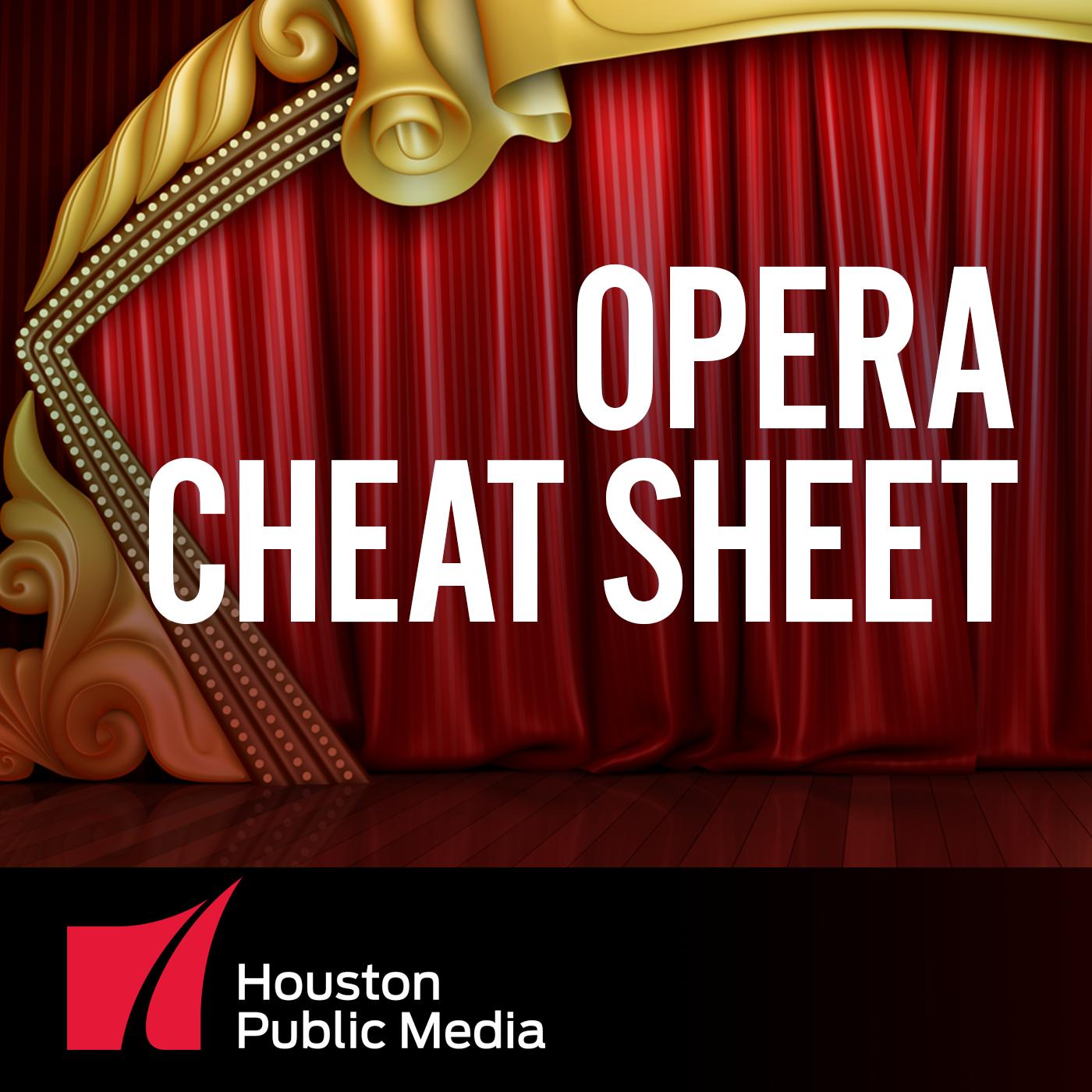 Opera Cheat Sheet | Houston Public Media